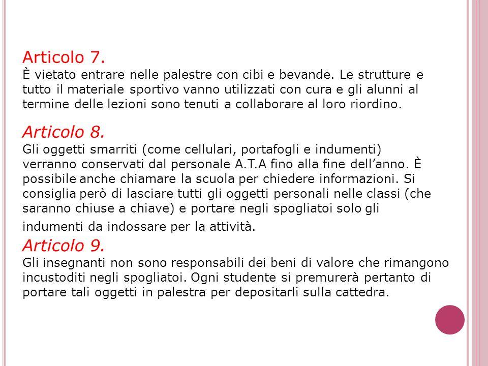 Articolo 3. Gli studenti devono essere forniti di scarpe di ricambio e abbigliamento adeguato allattività motoria. Articolo 4. Al termine della lezion