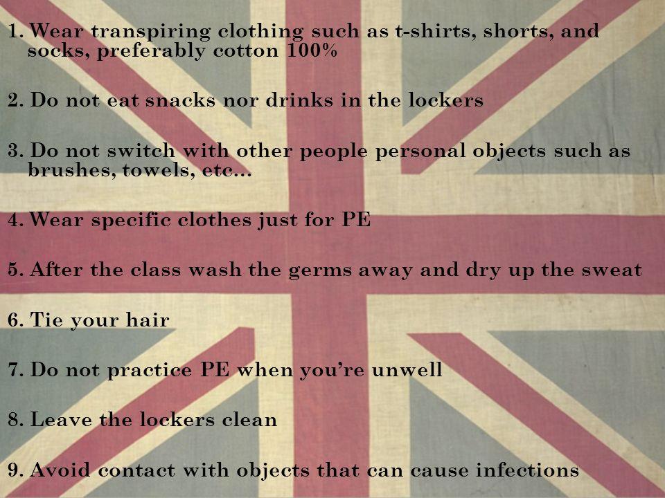 1. Indossare indumenti traspiranti quali magliette, pantaloni e calze, di cotone 100% 2. Non consumare cibi e bevande negli spogliatoi 3. Non scambiar