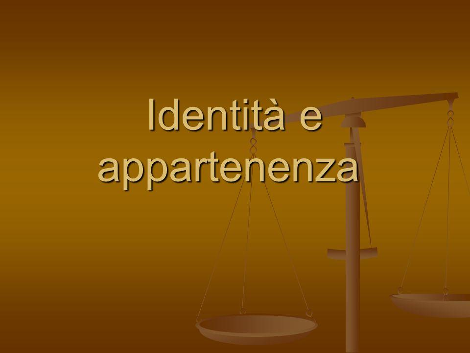 Identità e appartenenza Identità e appartenenza