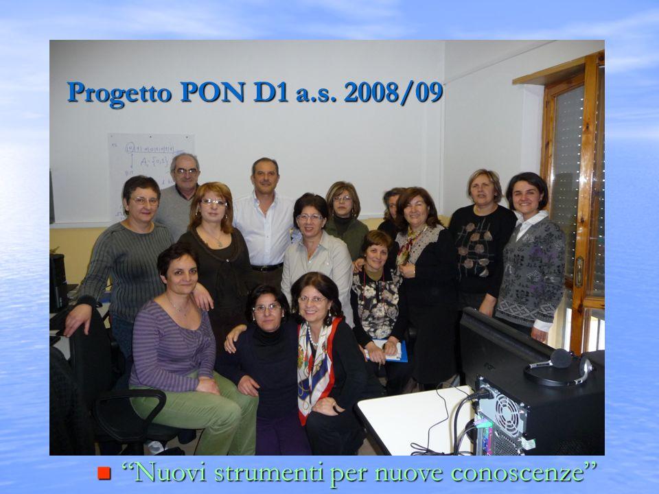 Progetto PON D1 a.s. 2008/09 Nuovi strumenti per nuove conoscenze Nuovi strumenti per nuove conoscenze