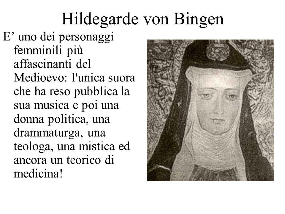 Hildegarde von Bingen E uno dei personaggi femminili più affascinanti del Medioevo: l'unica suora che ha reso pubblica la sua musica e poi una donna p