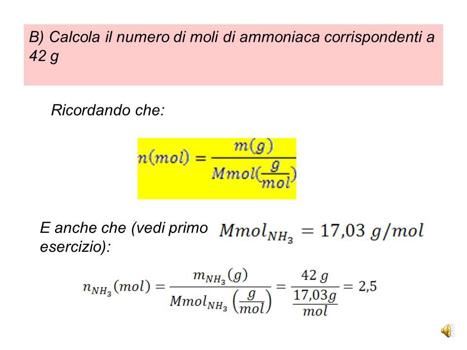 B) Calcolare il numero di moli di anidride carbonica corrispondenti a 24·10 23 molecole Ricordando che: