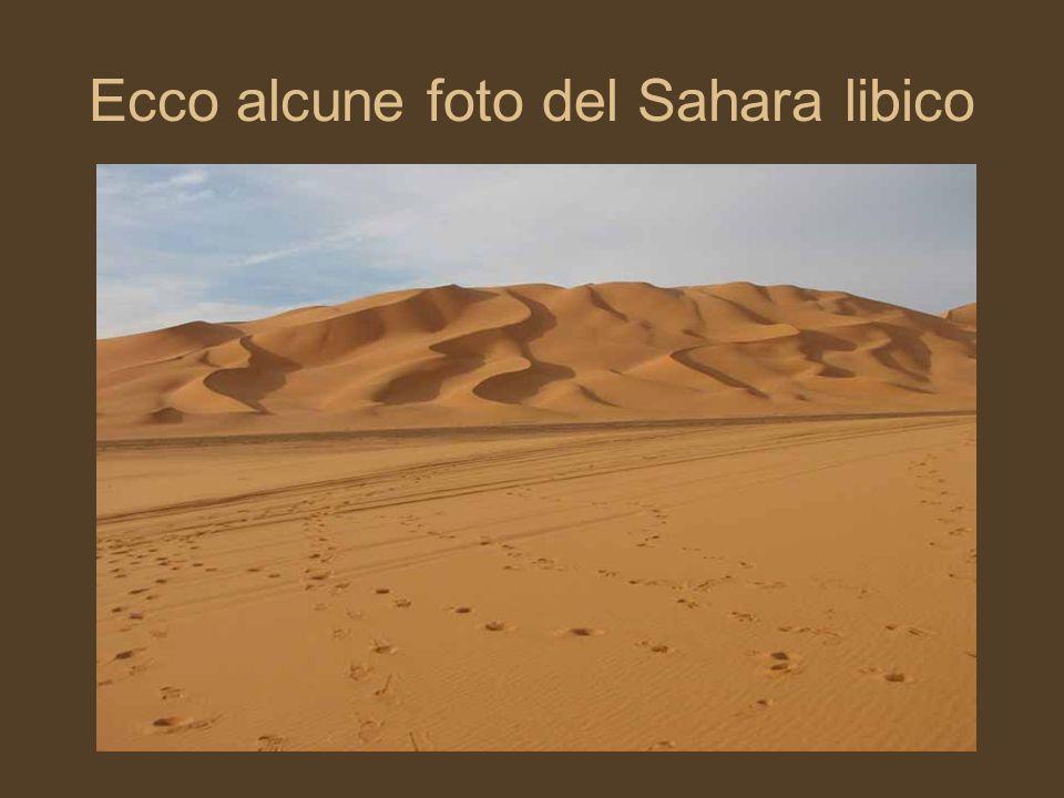 Ecco alcune foto del Sahara libico