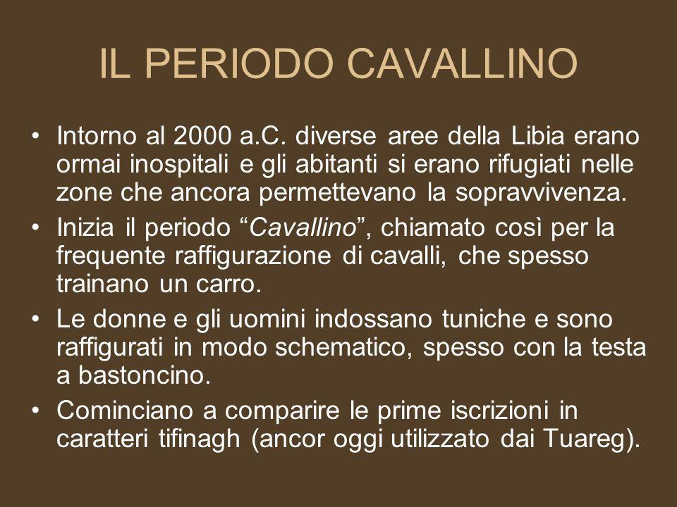 IL PERIODO CAVALLINO Intorno al 2000 a.C. diverse aree della Libia erano ormai inospitali e gli abitanti si erano rifugiati nelle zone che ancora perm