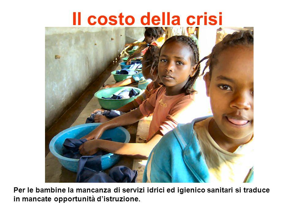 Il costo della crisi Per le bambine la mancanza di servizi idrici ed igienico sanitari si traduce in mancate opportunità distruzione.