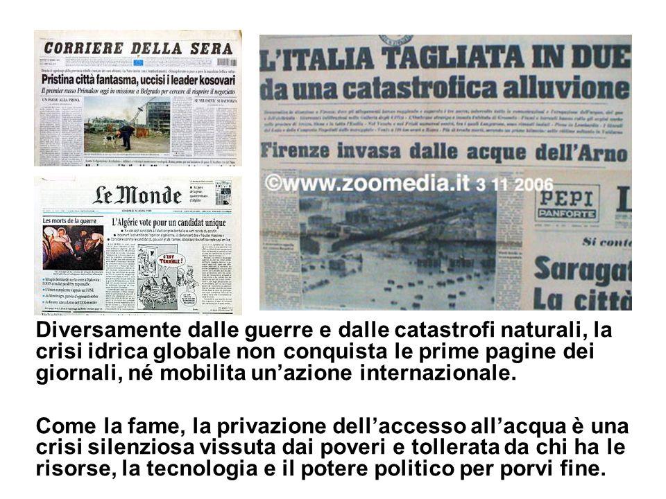 Diversamente dalle guerre e dalle catastrofi naturali, la crisi idrica globale non conquista le prime pagine dei giornali, né mobilita unazione intern