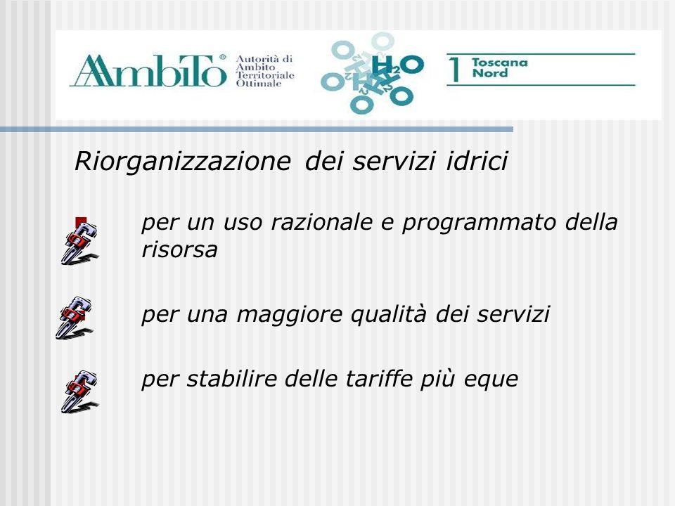 Riorganizzazione dei servizi idrici per un uso razionale e programmato della risorsa per una maggiore qualità dei servizi per stabilire delle tariffe