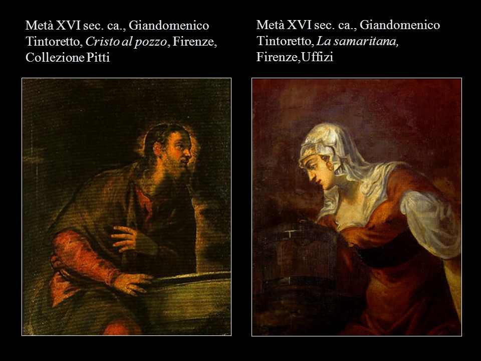 Metà XVI sec.ca., Giandomenico Tintoretto, La samaritana, Firenze,Uffizi Metà XVI sec.