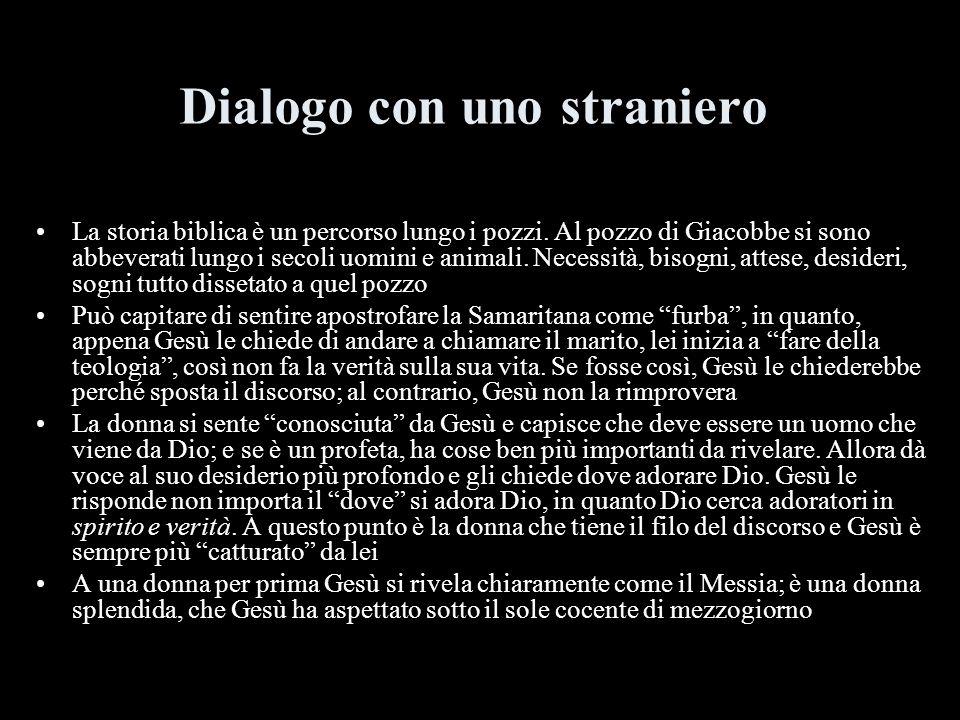 Dialogo con uno straniero La storia biblica è un percorso lungo i pozzi.
