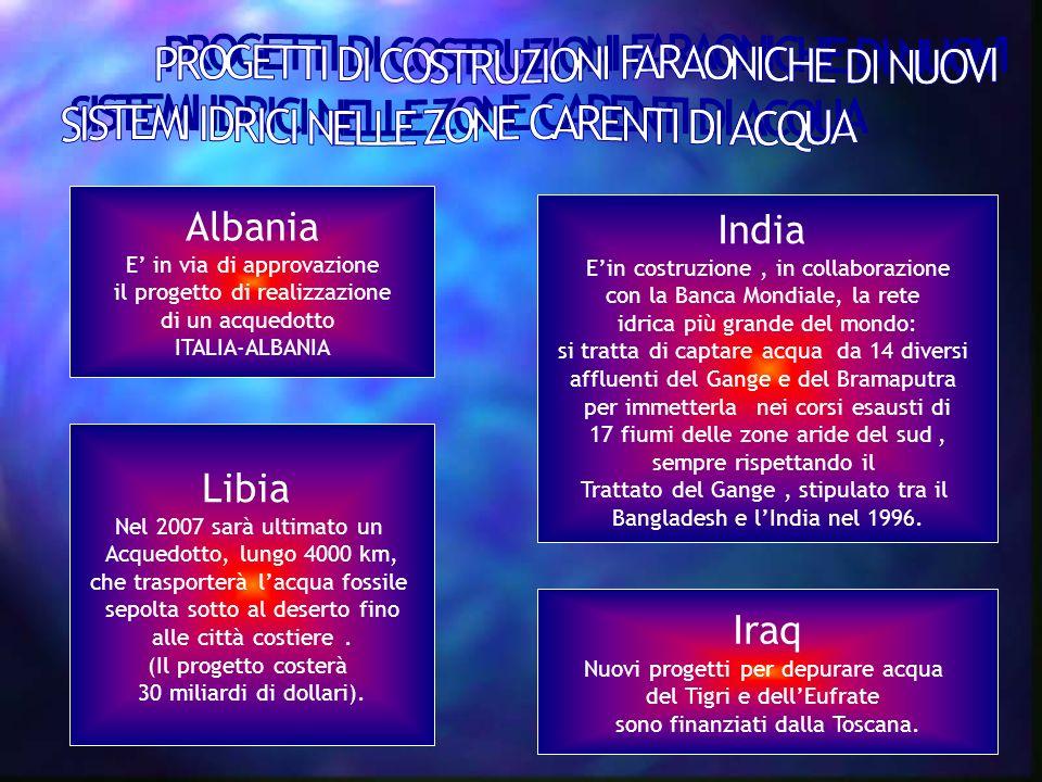 Albania E in via di approvazione il progetto di realizzazione di un acquedotto ITALIA-ALBANIA India Ein costruzione, in collaborazione con la Banca Mo