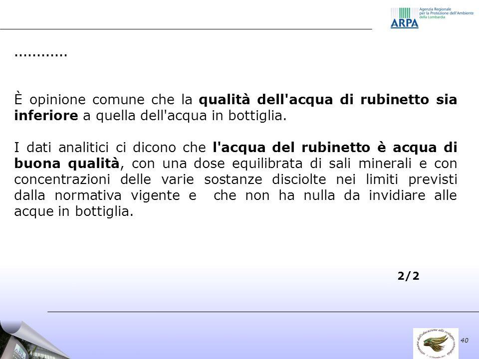40 ………… È opinione comune che la qualità dell acqua di rubinetto sia inferiore a quella dell acqua in bottiglia.
