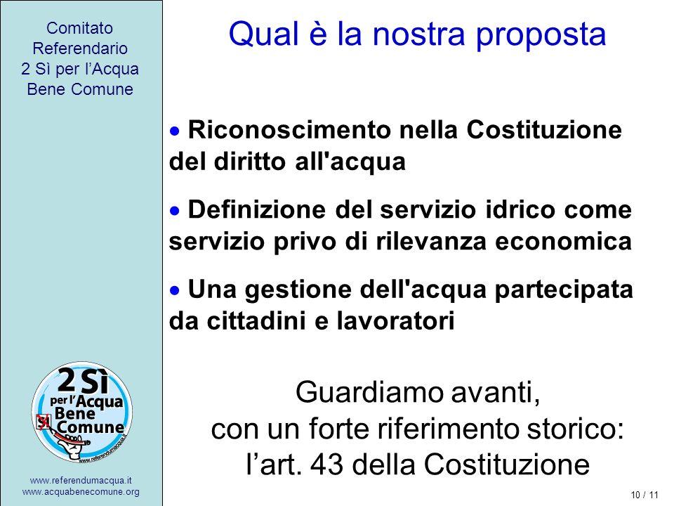Qual è la nostra proposta Riconoscimento nella Costituzione del diritto all acqua Comitato Referendario 2 Sì per lAcqua Bene Comune www.referendumacqua.it www.acquabenecomune.org Guardiamo avanti, con un forte riferimento storico: lart.