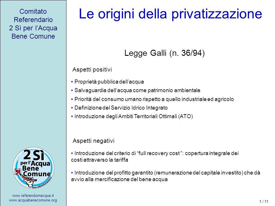Comitato Referendario 2 Sì per lAcqua Bene Comune Le origini della privatizzazione Legge Galli (n.