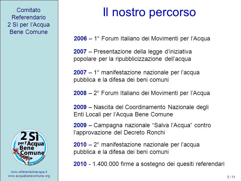 I Referendum per lacqua Comitato Referendario 2 Sì per lAcqua Bene Comune www.referendumacqua.it www.acquabenecomune.org Perché due quesiti.
