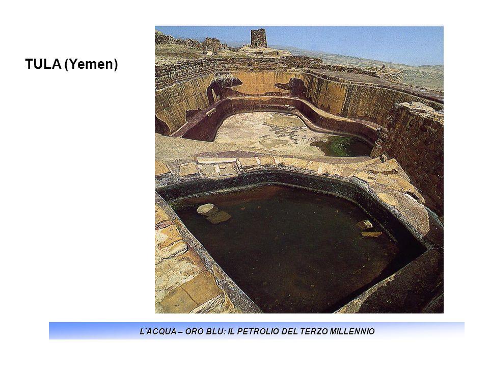 LACQUA – ORO BLU: IL PETROLIO DEL TERZO MILLENNIO TULA (Yemen)