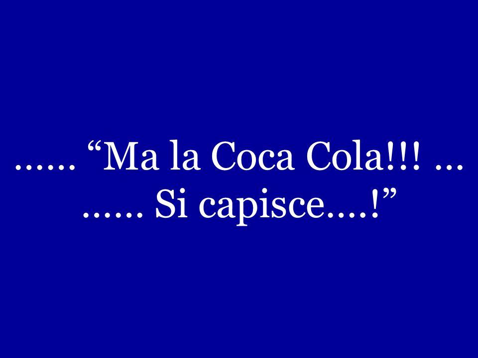 La domanda finale è: Ti piace più un bicchiere dacqua o un bicchiere di Coca-Cola TB