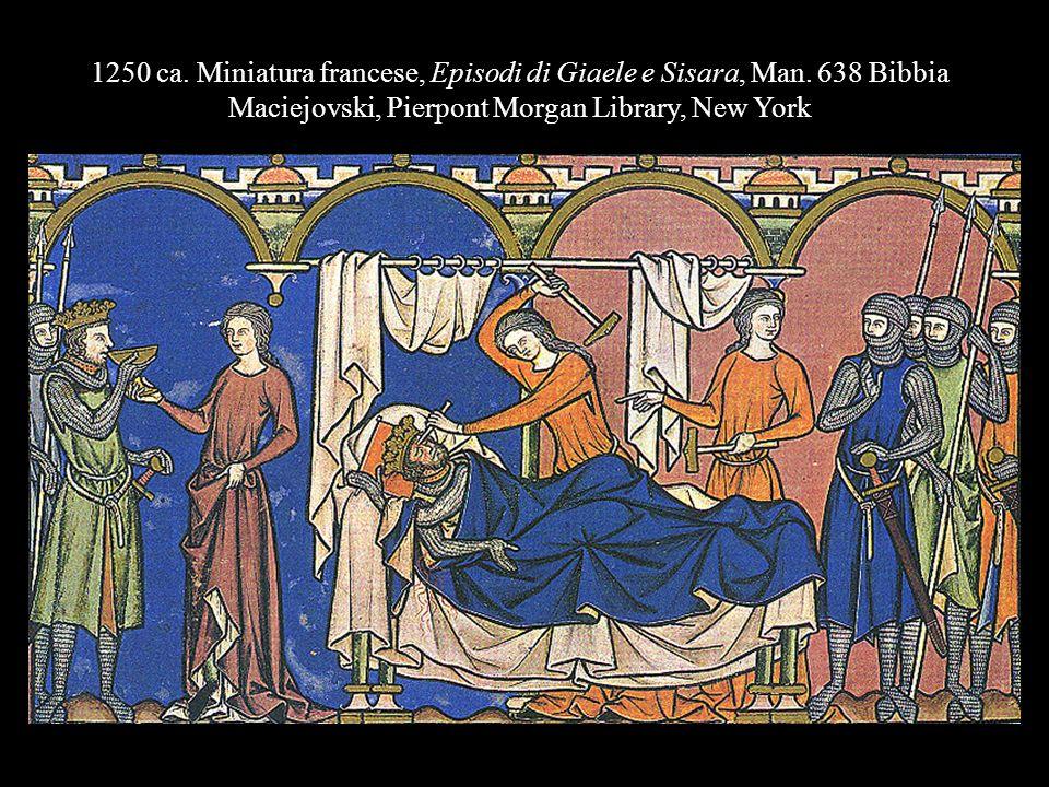 1250 ca. Miniatura francese, Episodi di Giaele e Sisara, Man. 638 Bibbia Maciejovski, Pierpont Morgan Library, New York