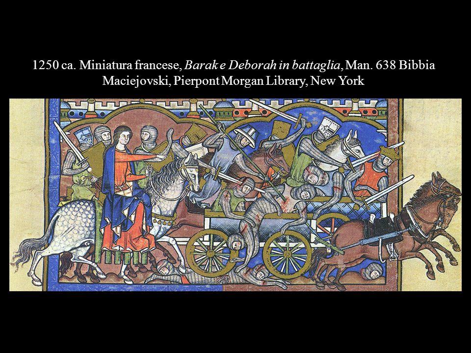 1250 ca. Miniatura francese, Barak e Deborah in battaglia, Man. 638 Bibbia Maciejovski, Pierpont Morgan Library, New York