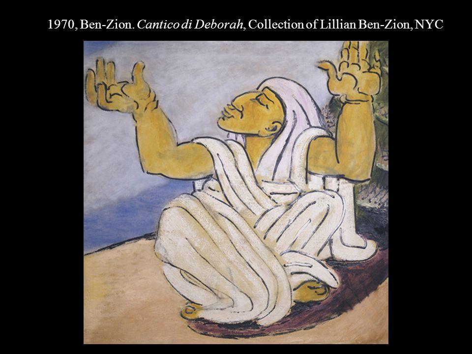 1970, Ben-Zion. Cantico di Deborah, Collection of Lillian Ben-Zion, NYC