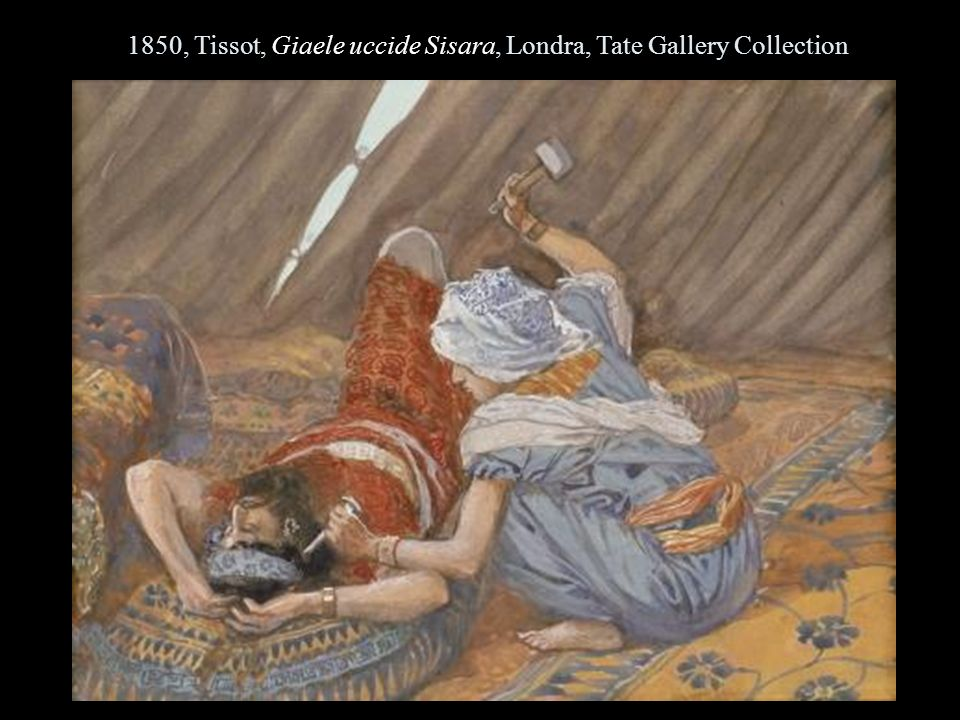 1850, Tissot, Giaele uccide Sisara, Londra, Tate Gallery Collection