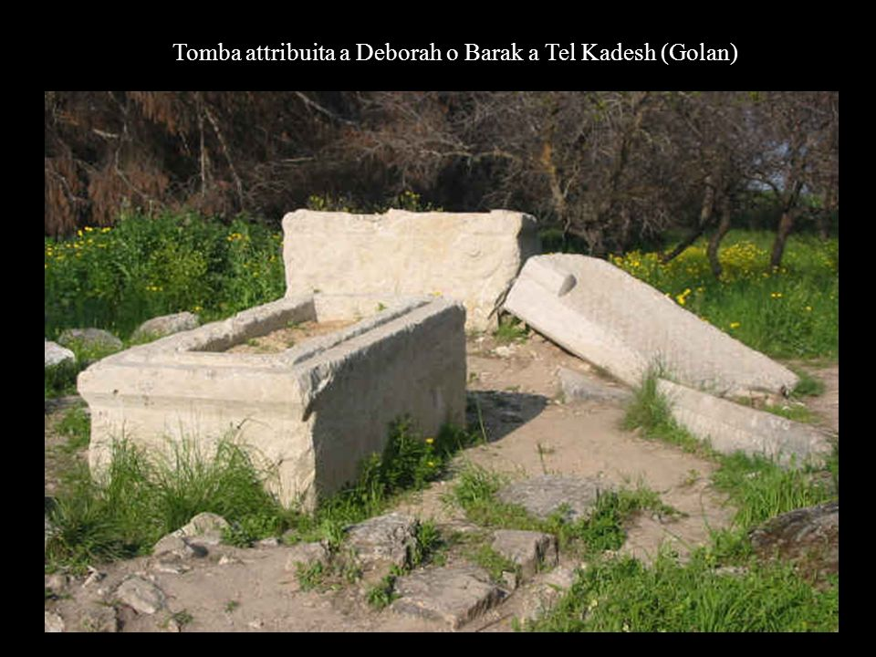 Tomba attribuita a Deborah o Barak a Tel Kadesh (Golan)