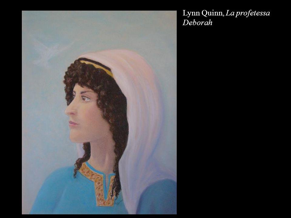 Lynn Quinn, La profetessa Deborah