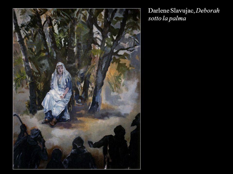Darlene Slavujac, Deborah sotto la palma