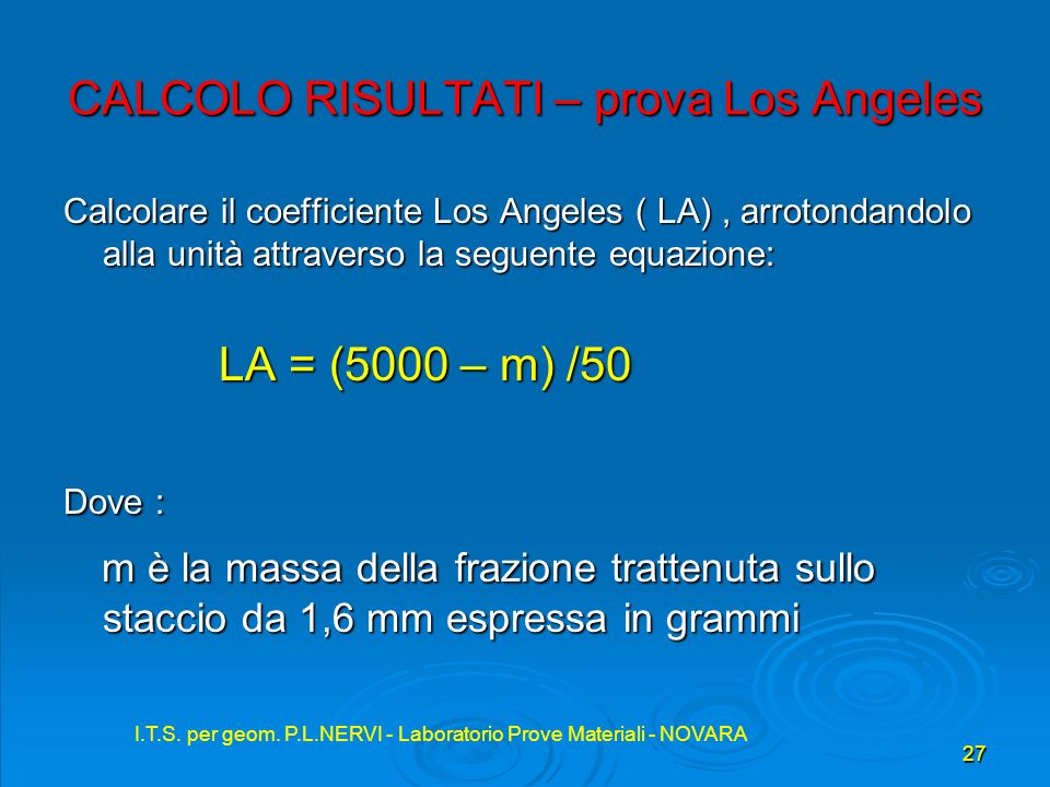 I.T.S. per geom. P.L.NERVI - Laboratorio Prove Materiali - NOVARA 27 I.T.S. per geom. P.L.NERVI - Laboratorio Prove Materiali - NOVARA CALCOLO RISULTA