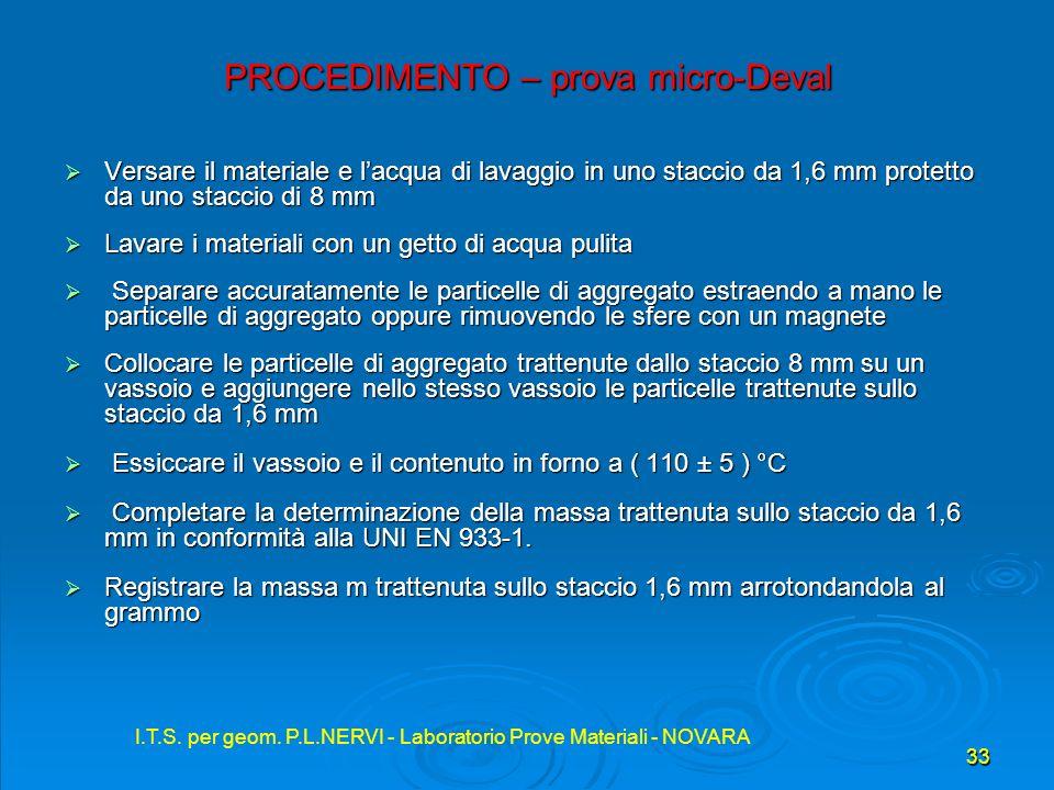 I.T.S. per geom. P.L.NERVI - Laboratorio Prove Materiali - NOVARA 33 I.T.S. per geom. P.L.NERVI - Laboratorio Prove Materiali - NOVARA PROCEDIMENTO –