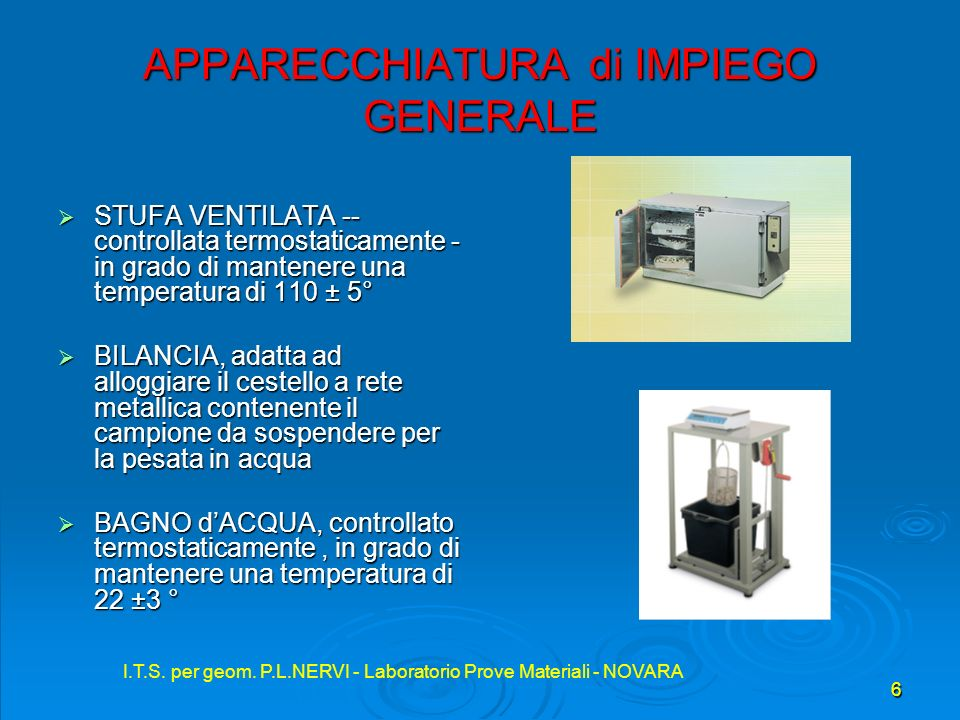 I.T.S. per geom. P.L.NERVI - Laboratorio Prove Materiali - NOVARA 6 APPARECCHIATURA di IMPIEGO GENERALE STUFA VENTILATA -- controllata termostaticamen