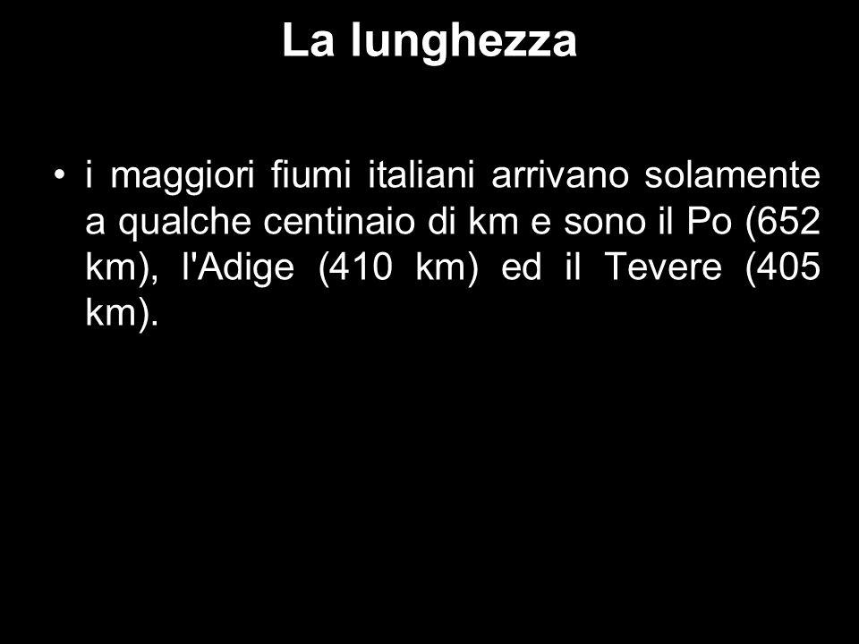 La lunghezza i maggiori fiumi italiani arrivano solamente a qualche centinaio di km e sono il Po (652 km), l'Adige (410 km) ed il Tevere (405 km).