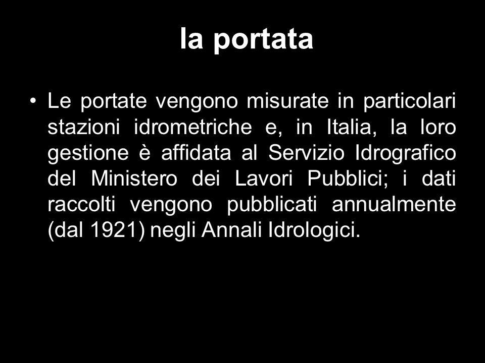 la portata Le portate vengono misurate in particolari stazioni idrometriche e, in Italia, la loro gestione è affidata al Servizio Idrografico del Mini