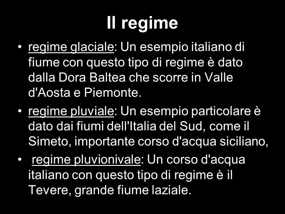 Il regime regime glaciale: Un esempio italiano di fiume con questo tipo di regime è dato dalla Dora Baltea che scorre in Valle d'Aosta e Piemonte. reg