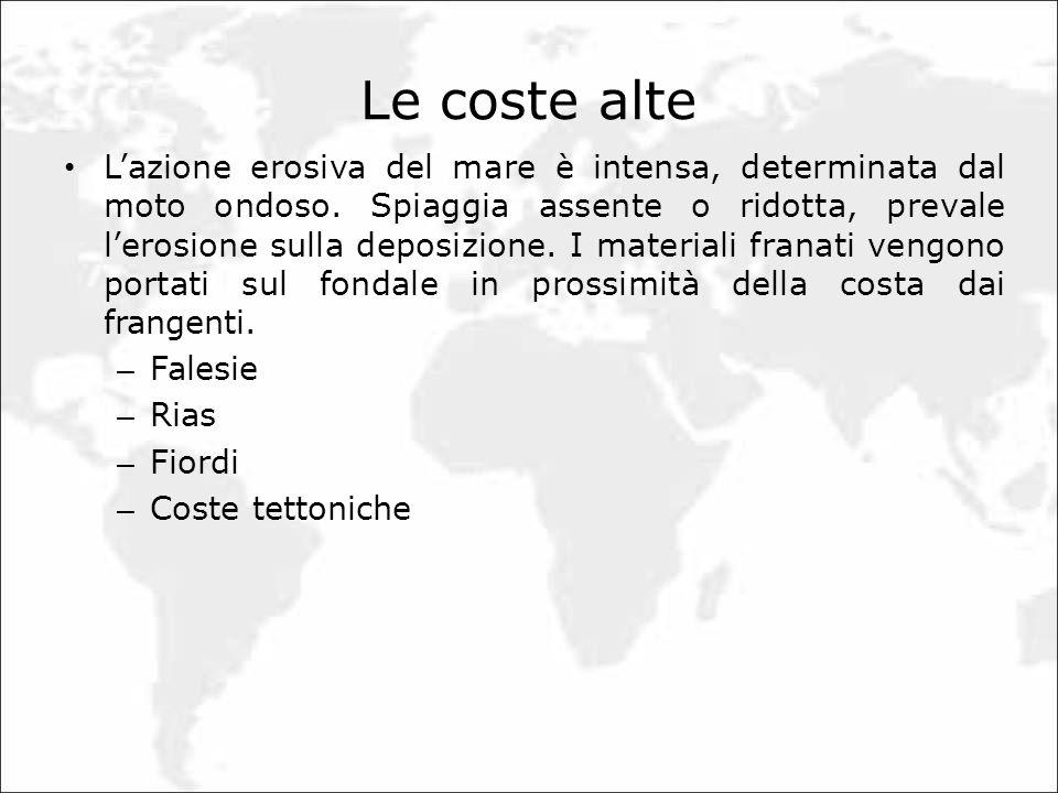 Le coste alte Lazione erosiva del mare è intensa, determinata dal moto ondoso. Spiaggia assente o ridotta, prevale lerosione sulla deposizione. I mate