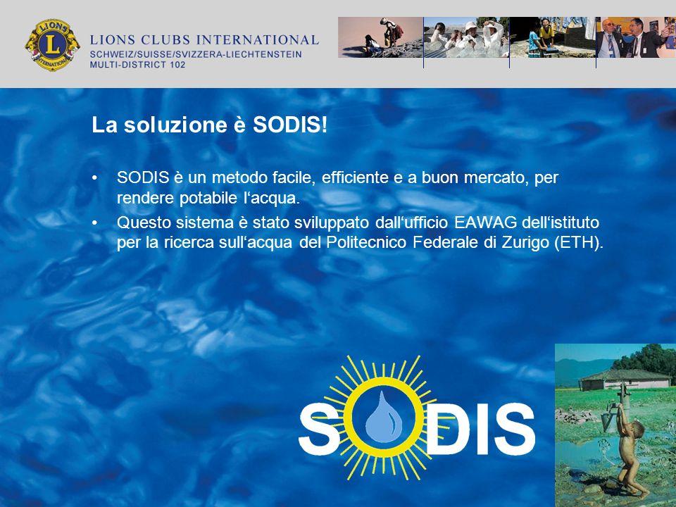 La soluzione è SODIS! SODIS è un metodo facile, efficiente e a buon mercato, per rendere potabile lacqua. Questo sistema è stato sviluppato dalluffici