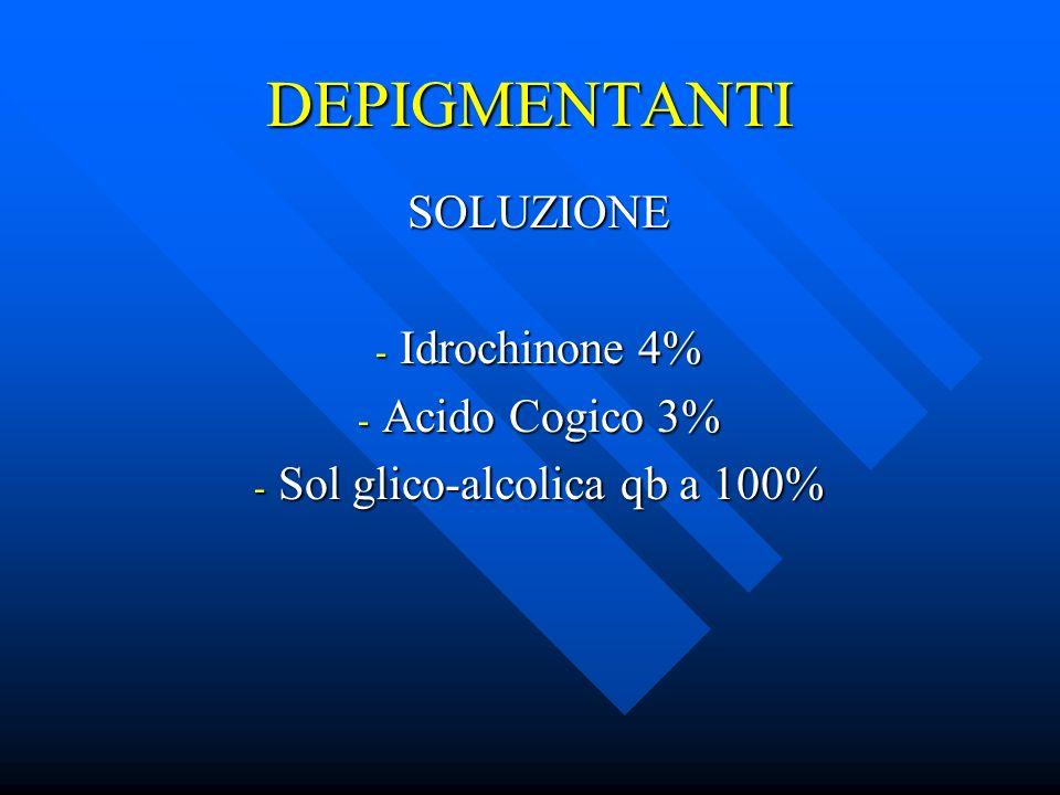 DEPIGMENTANTI SOLUZIONE - Idrochinone 4% - Acido Cogico 3% - Sol glico-alcolica qb a 100%