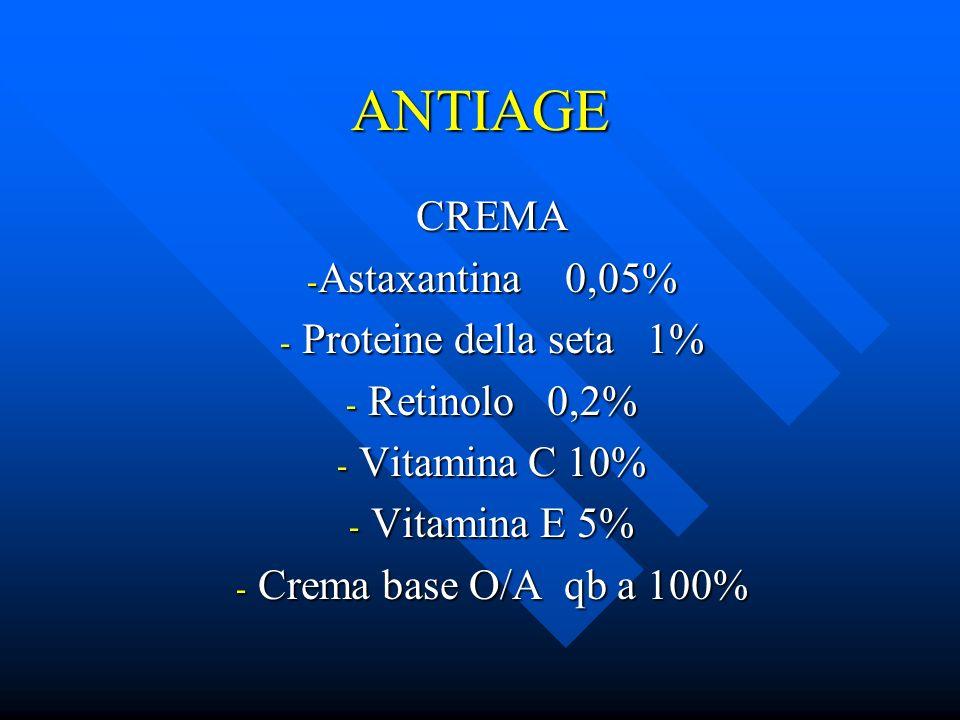 ANTIAGE CREMA - Astaxantina 0,05% - Proteine della seta 1% - Retinolo 0,2% - Vitamina C 10% - Vitamina E 5% - Crema base O/A qb a 100%
