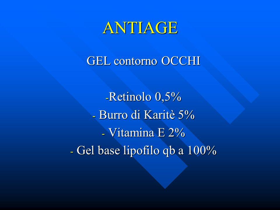 ANTIAGE GEL contorno OCCHI - Retinolo 0,5% - Burro di Karitè 5% - Vitamina E 2% - Gel base lipofilo qb a 100%
