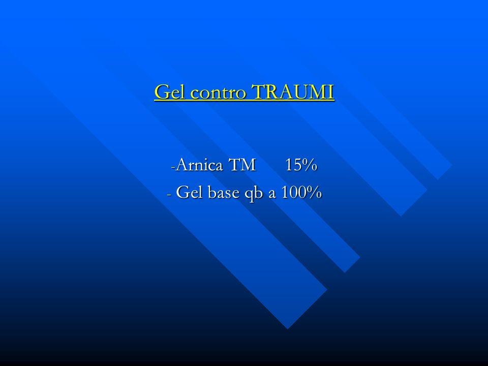 Gel contro TRAUMI - Arnica TM 15% - Gel base qb a 100%