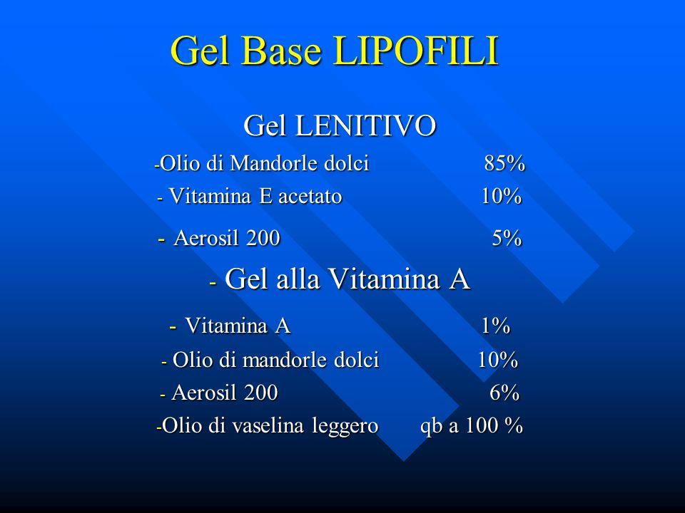 Gel Base LIPOFILI Gel LENITIVO - Olio di Mandorle dolci 85% - Vitamina E acetato 10% - Aerosil 200 5% - Gel alla Vitamina A - Vitamina A 1% - Olio di