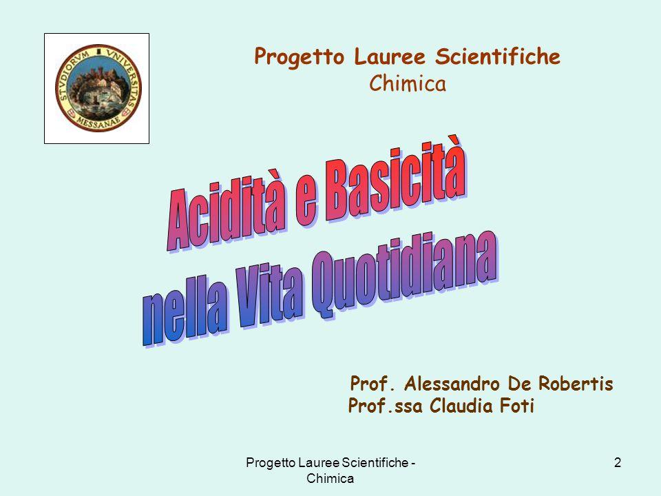 Progetto Lauree Scientifiche - Chimica 2 Progetto Lauree Scientifiche Chimica Prof. Alessandro De Robertis Prof.ssa Claudia Foti