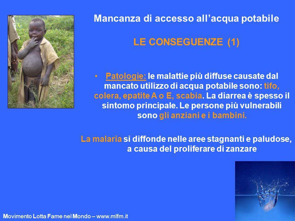 Mancanza di accesso allacqua potabile LE CONSEGUENZE (1) Patologie: le malattie più diffuse causate dal mancato utilizzo di acqua potabile sono: tifo,