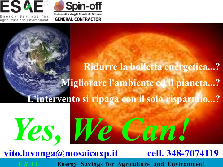 E S A E Energy Savings for Agriculture and Environment Ridurre la bolletta energetica....