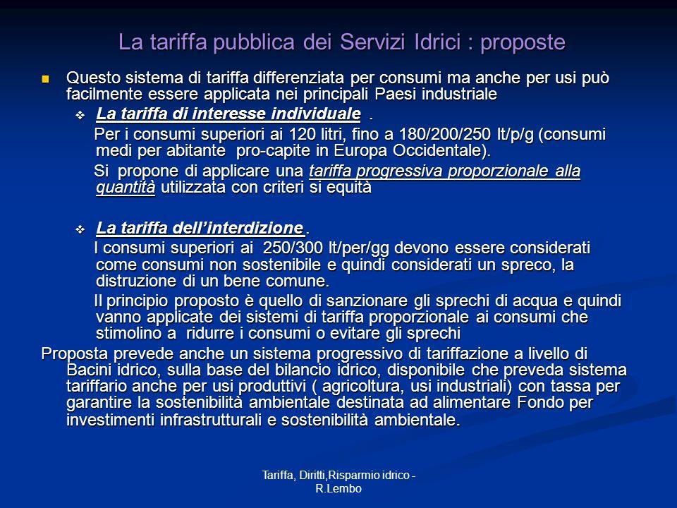 Tariffa, Diritti,Risparmio idrico - R.Lembo La tariffa pubblica dei Servizi Idrici : proposte La tariffa pubblica dei Servizi Idrici : proposte Questo