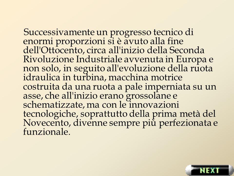 Successivamente un progresso tecnico di enormi proporzioni si è avuto alla fine dell'Ottocento, circa all'inizio della Seconda Rivoluzione Industriale