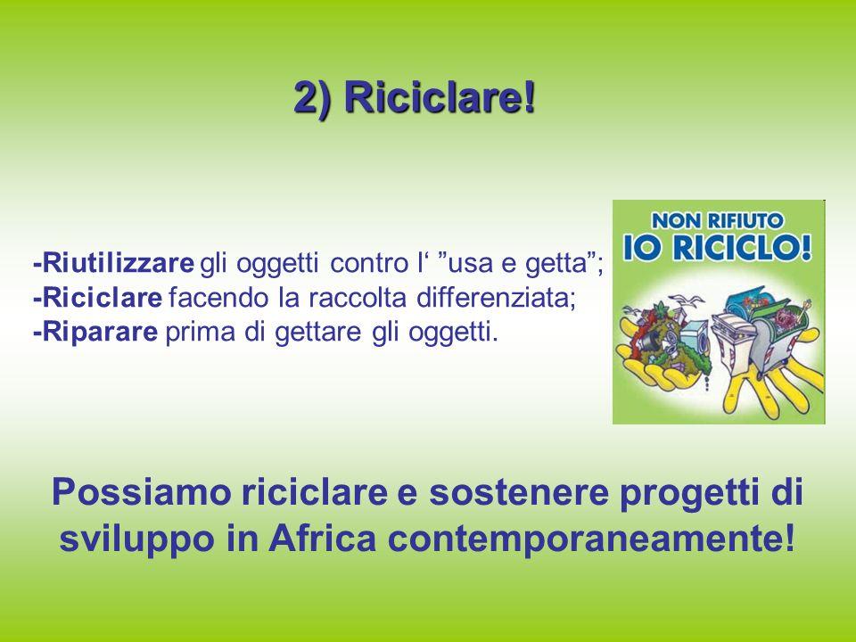 2) Riciclare.