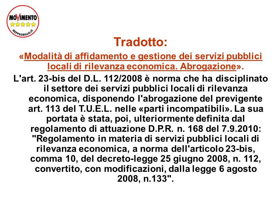 Tradotto: «Modalità di affidamento e gestione dei servizi pubblici locali di rilevanza economica.