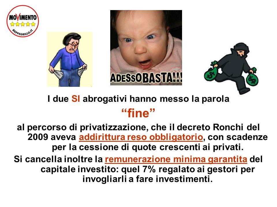I due SI abrogativi hanno messo la parola fine al percorso di privatizzazione, che il decreto Ronchi del 2009 aveva addirittura reso obbligatorio, con scadenze per la cessione di quote crescenti ai privati.