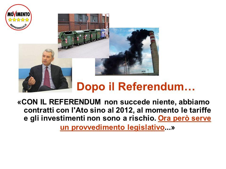 Dopo il Referendum… «CON IL REFERENDUM non succede niente, abbiamo contratti con l Ato sino al 2012, al momento le tariffe e gli investimenti non sono a rischio.
