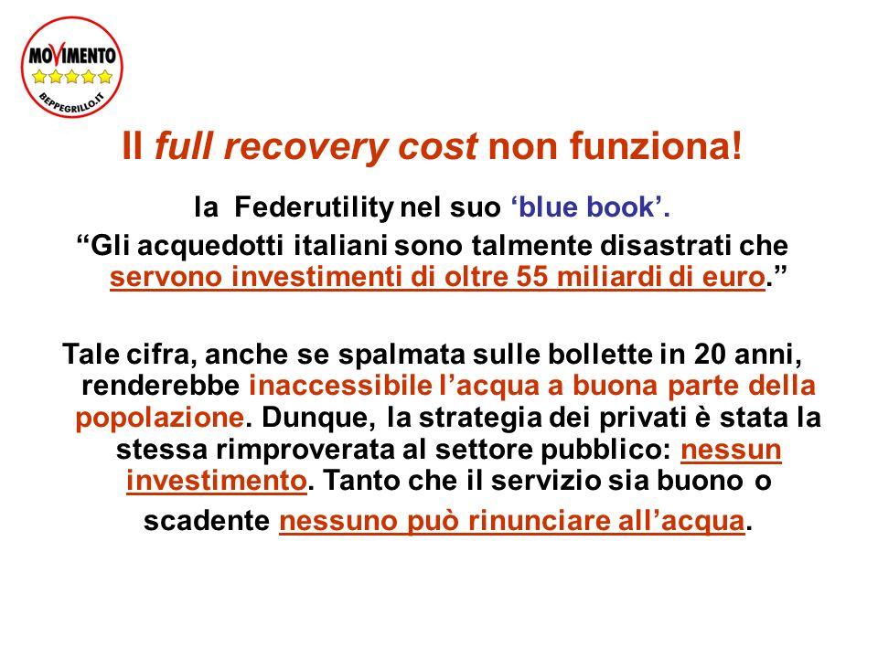Il full recovery cost non funziona. la Federutility nel suo blue book.